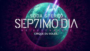 SEP7IMO Día: en marzo de 2017 estrena el espectáculo de Cirque du Soleil homenaje a Soda Stereo