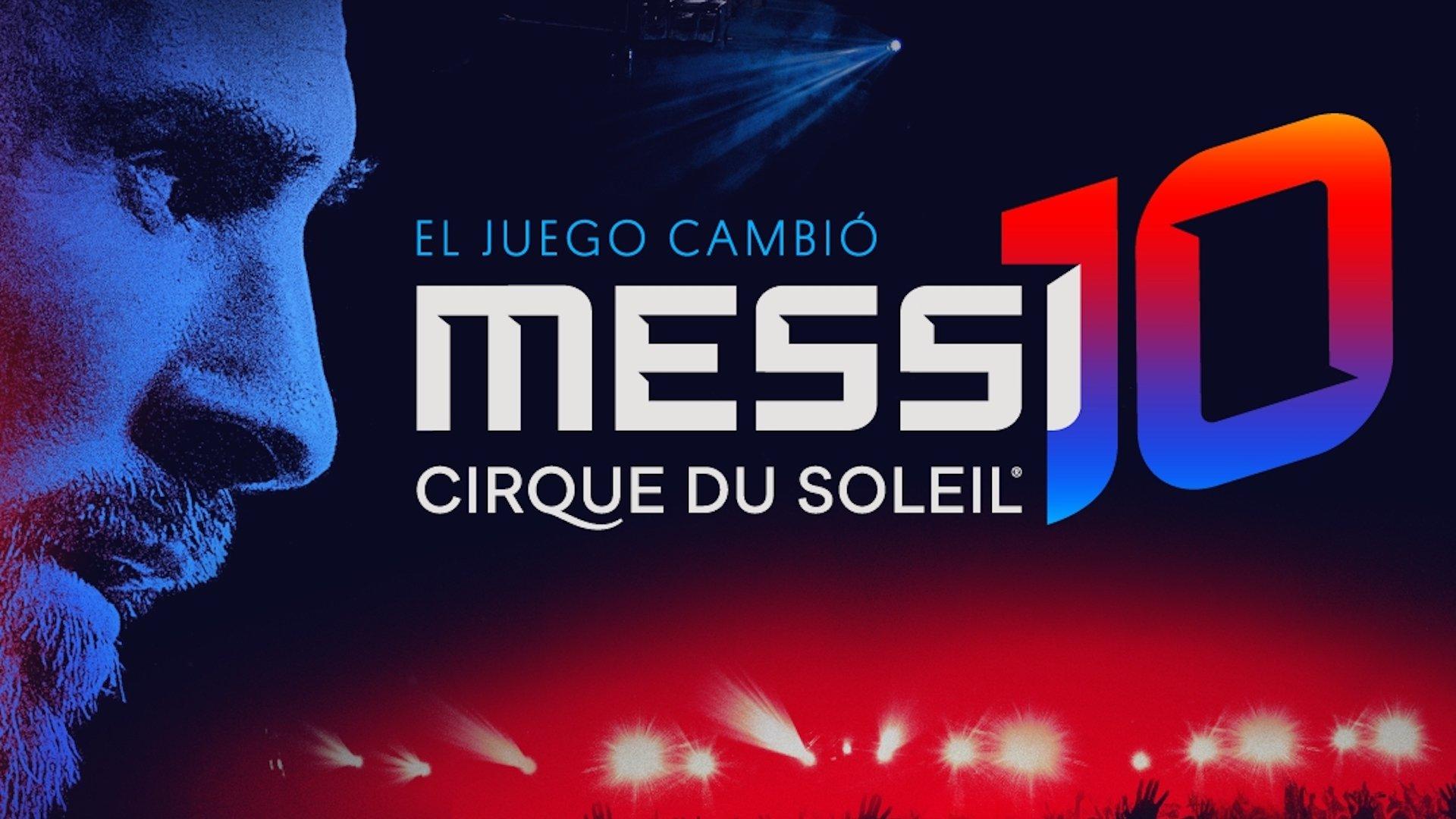 Así será el show de Leo Messi creado por Cirque du Soleil: Messi10